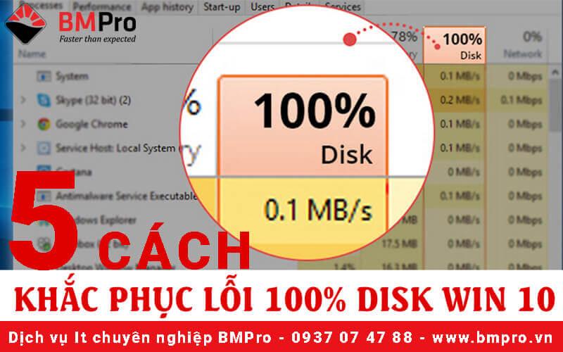 5 Cách khắc phục lỗi full 100% Disk trên máy tính