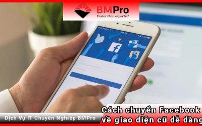 Chuyển facebook về giao diện cũ nhanh chóng - BMPro