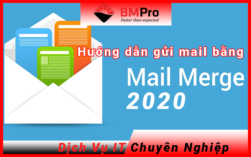 Hướng dẫn sử dụng mail merge gửi mail hàng loạt - BMPro