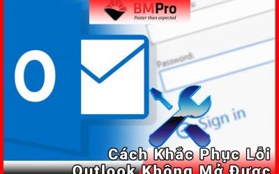 Khắc phục lỗi mail Outlook không mở được - BMPro