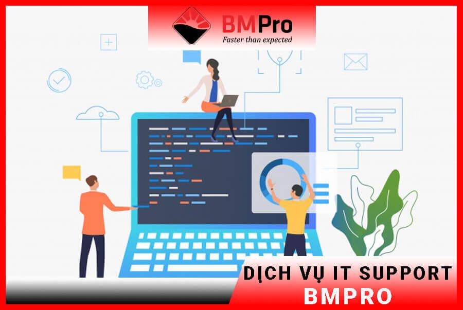 Dịch vụ IT Support/ IT Helpdesk chuyên nghiệp BMPro