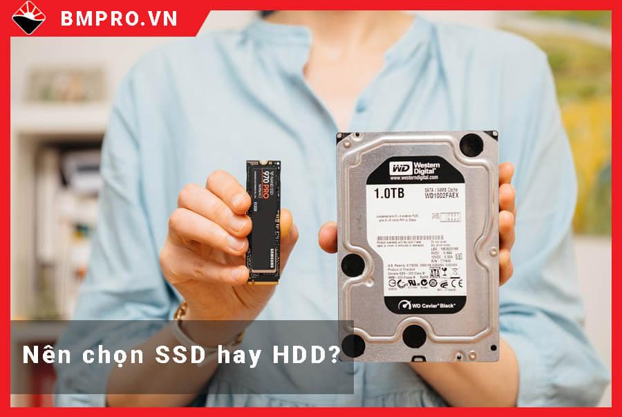Nên chọn ổ cứng SSD hay HDD