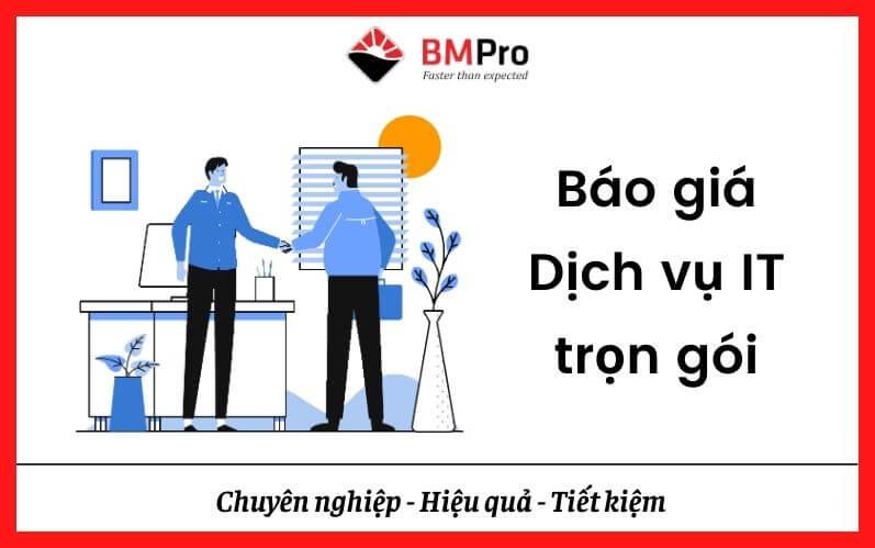 Báo giá Dịch vụ IT BMPro