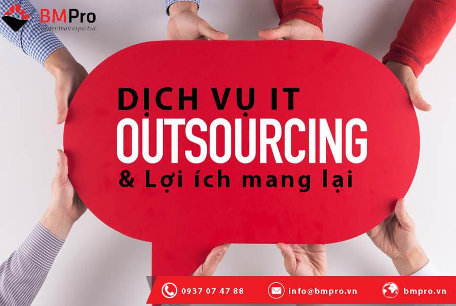Dịch vụ IT Outsourcing - Những lợi ích không thể bỏ qua