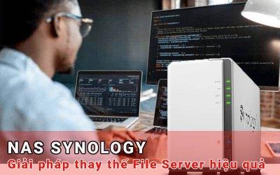NAS Synology - Giải pháp thay thế File Server hiệu quả
