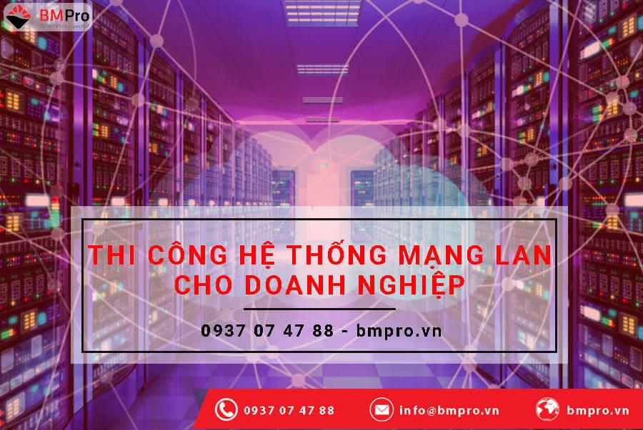 Thi công hệ thống mạng LAN - BMPro.vn