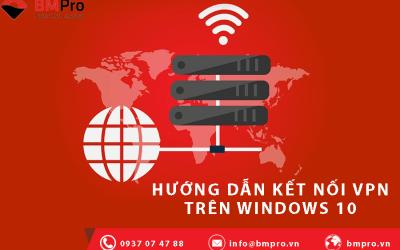Hướng dẫn kết nối VPN trong Windows 10