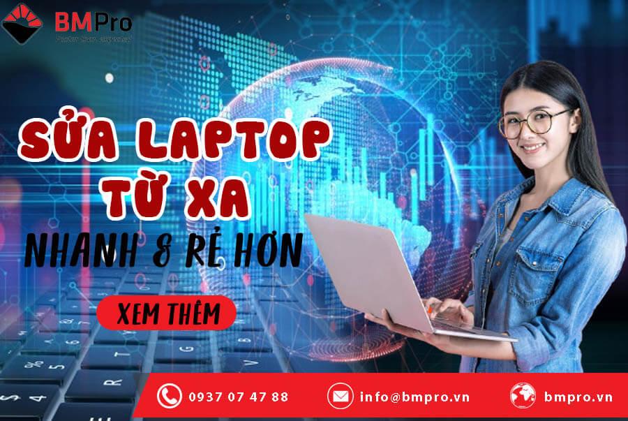 Sửa laptop từ xa nhanh chóng - BMPro.vn