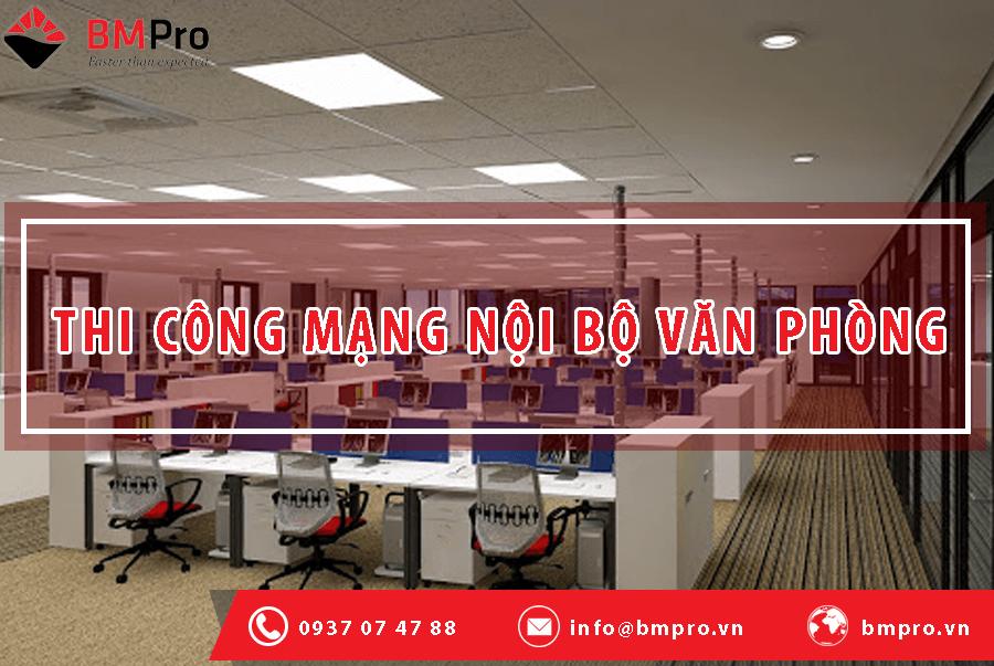 Thi công mạng nội bộ cho doanh nghiệp - BMPro.vn