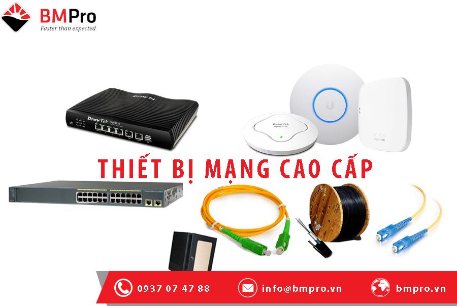 Thiết bị mạng cao cấp dùng cho thi công mạng nội bộ - BMPro.vn
