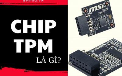 chip TPM là gì?