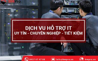 Dịch vụ hỗ trợ IT chuyên nghiệp - BMPro