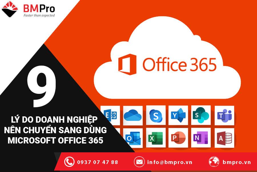9 Lý Do Doanh Nghiệp Cần Chuyển Sang Dùng Microsoft Office 365
