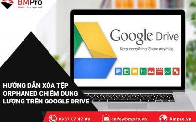 """Hướng Dẫn Xóa Tệp """"Orphaned"""" Chiếm Dung Lượng Google Drive"""