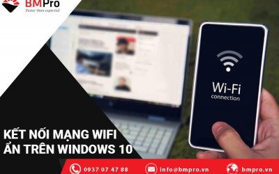 Hướng Dẫn Kết Nối Với Mạng WiFi Ẩn Trên Windows 10