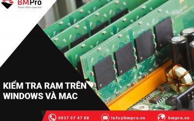 Cách Kiểm Tra Bạn Có Bao Nhiêu RAM Trên Windows Và MAC