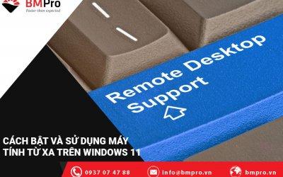 Cách Bật Và Sử Dụng Máy Tính Từ Xa Trên Windows 11
