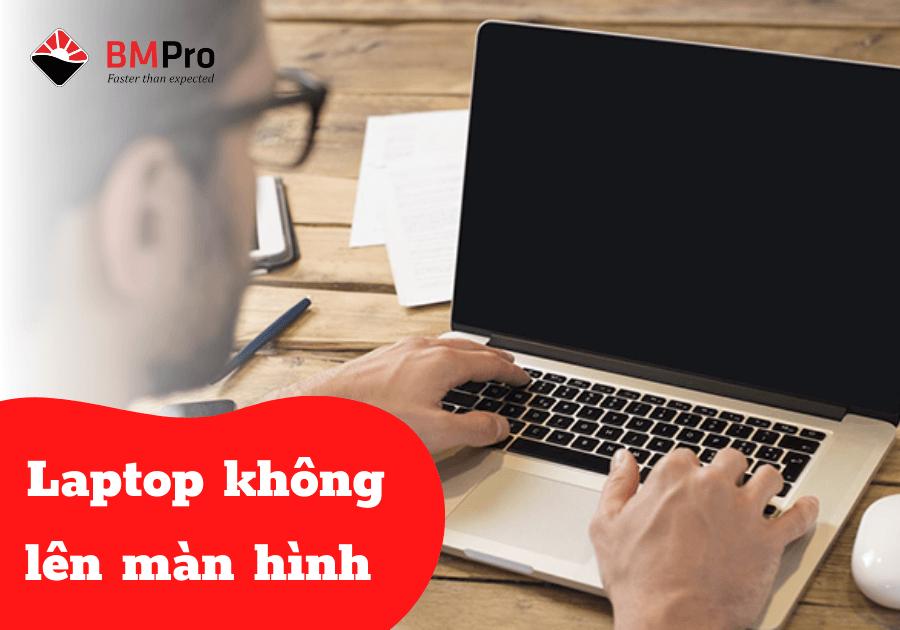 sửa lỗi laptop tại nhà laptop không lên màn hình